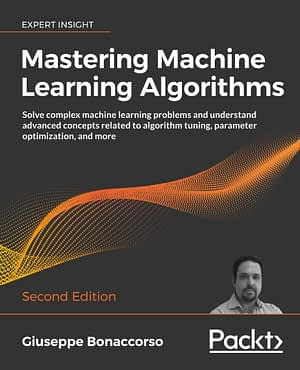 کتاب Mastering Machine Learning Algorithms