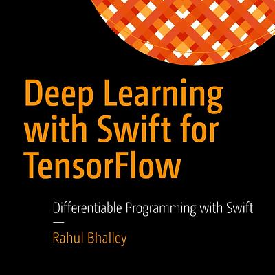 کتاب Deep Learning with Swift for TensorFlow