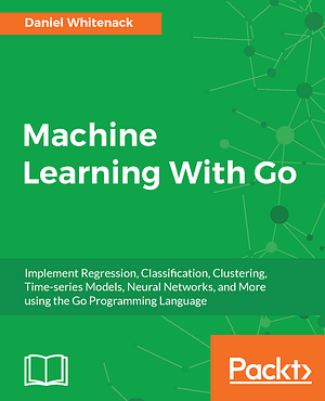 کتاب Machine Learning With Go